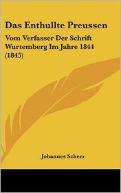 Das Enthullte Preussen - Johannes Scherr