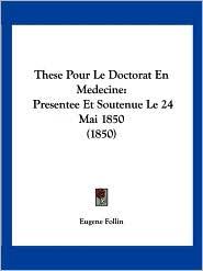These Pour Le Doctorat En Medecine - Eugene Follin