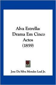 Alva Estrella - Jose Da Silva Mendes Leal Jr.