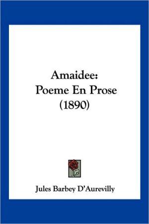 Amaidee: Poeme En Prose (1890) - Jules Barbey D'Aurevilly