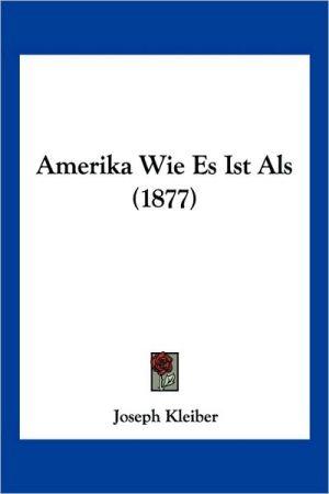 Amerika Wie Es Ist ALS (1877)