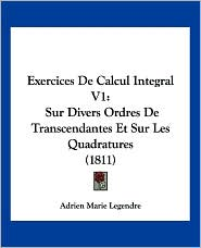Exercices De Calcul Integral V1 - Adrien-Marie Legendre