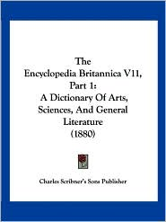 The Encyclopedia Britannica V11, Part 1 - Charles Scribner's Sons Publisher