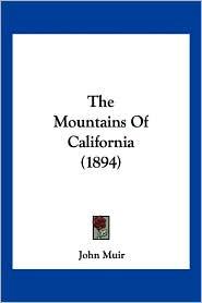 The Mountains of California (1894) - John Muir