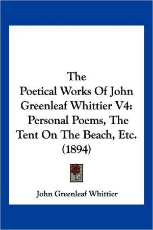 The Poetical Works Of John Greenleaf Whittier V4 - John Greenleaf Whittier