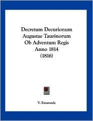 Decretum Decurionum Augustae Taurinorum OB Adventum Regis Anno 1814 (1816) - V. Emanuele