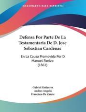 Defensa Por Parte de La Testamentaria de D. Jose Sebastian Cardenas - Gabriel Gutierrez