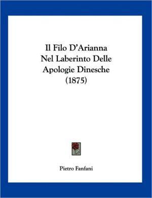 Il Filo D'Arianna Nel Laberinto Delle Apologie Dinesche (1875)