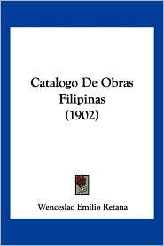 Catalogo De Obras Filipinas (1902) - Wenceslao Emilio Retana