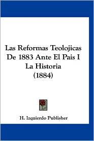 Las Reformas Teolojicas de 1883 Ante El Pais I La Historia (1884)