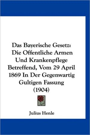 Das Bayerische Gesetz - Julius Henle