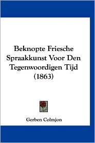 Beknopte Friesche Spraakkunst Voor Den Tegenwoordigen Tijd (1863)
