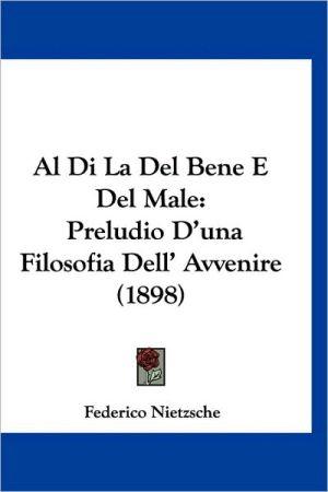 Al Di La Del Bene E Del Male - Federico Nietzsche