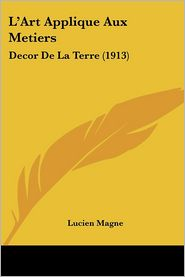 L'Art Applique Aux Metiers: Decor de La Terre (1913)