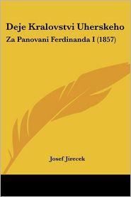 Deje Kralovstvi Uherskeho: Za Panovani Ferdinanda I (1857) - Josef Jirecek