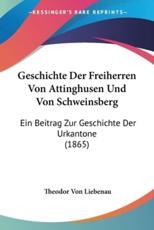 Geschichte Der Freiherren Von Attinghusen Und Von Schweinsberg - Theodor Von Liebenau