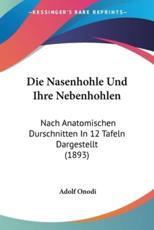 Die Nasenhohle Und Ihre Nebenhohlen - Adolf Onodi