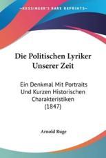 Die Politischen Lyriker Unserer Zeit - Arnold Ruge