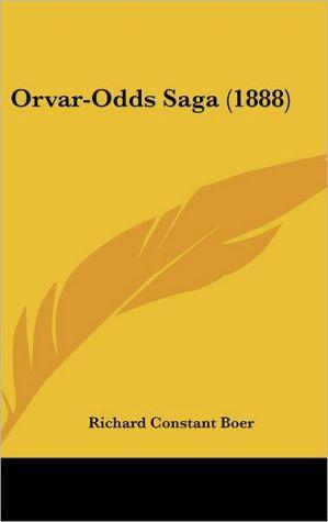 Orvar-Odds Saga (1888) - Richard Constant Boer (Editor)