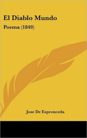 El Diablo Mundo: Poema (1849) - Jose De Espronceda