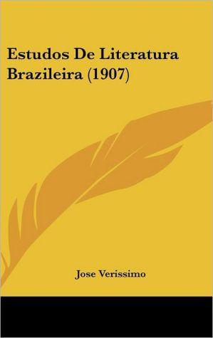 Estudos De Literatura Brazileira (1907) - Jose Verissimo