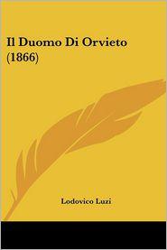 Il Duomo Di Orvieto (1866) - Lodovico Luzi