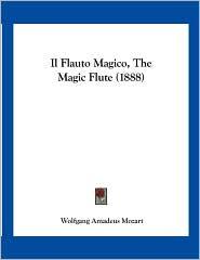 Il Flauto Magico, The Magic Flute (1888) - Wolfgang Amadeus Mozart