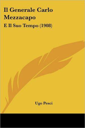 Il Generale Carlo Mezzacapo: E Il Suo Tempo (1908) - Ugo Pesci