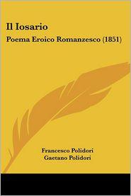 Il Iosario: Poema Eroico Romanzesco (1851) - Francesco Polidori, Gaetano Polidori