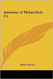 Anatomy of Melancholy V1 - Robert Burton