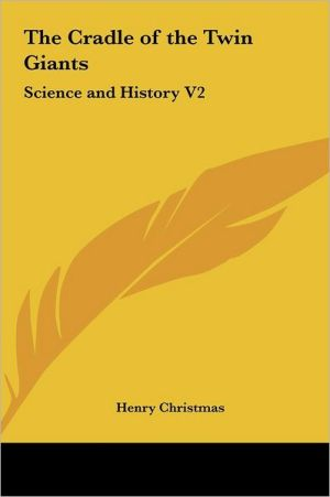 The Cradle Of The Twin Giants - Henry Christmas
