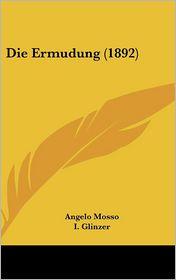 Die Ermudung (1892) - Angelo Mosso, I. Glinzer (Translator)