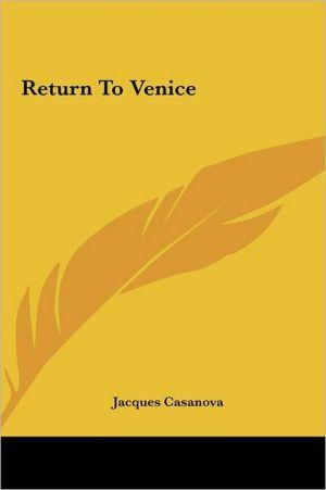 Return to Venice - Giacomo Casanova