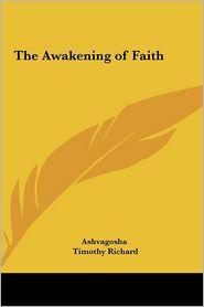 The Awakening Of Faith - Ashvagosha, Timothy Richard (Translator)