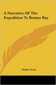 A Narrative of the Expedition to Botany Bay - Watkin Tench