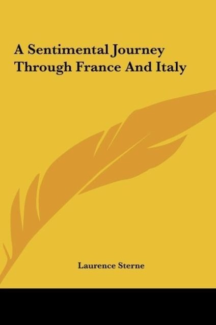 A Sentimental Journey Through France And Italy als Buch von Laurence Sterne - Kessinger Publishing, LLC