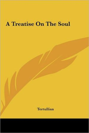A Treatise On The Soul - Tertullian