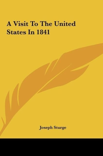 A Visit To The United States In 1841 als Buch von Joseph Sturge - Kessinger Publishing, LLC