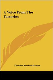 A Voice from the Factories - Caroline Sheridan Norton