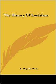 The History of Louisiana - Le Page Du Pratz