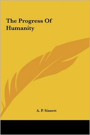 The Progress Of Humanity - A.P. Sinnett