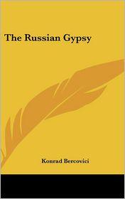 The Russian Gypsy - Konrad Bercovici
