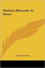 Madame Blavatsky at Home - Henry Steel Olcott