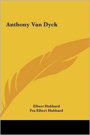 Anthony Van Dyck - Elbert Hubbard