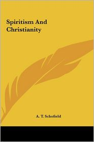 Spiritism and Christianity Spiritism and Christianity