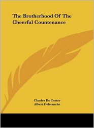The Brotherhood Of The Cheerful Countenance - Charles De Coster, Albert Delstanche
