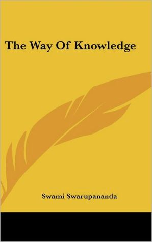 The Way Of Knowledge - Swami Swarupananda