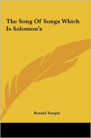 The Song Of Songs Which Is Solomon's - Ronald Temple