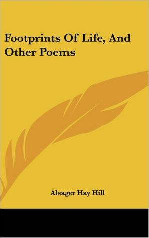 Footprints of Life, and Other Poems - Alsager Hay Hill