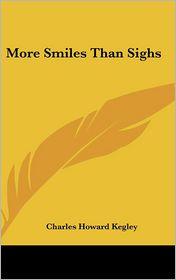 More Smiles Than Sighs - Charles Howard Kegley